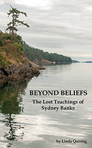 Beyond Beliefs: The Lost Teachings of Sydney Banks