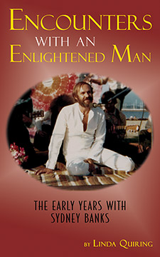 Encounters with an Enlightened Man: The Early Years with Sydney Banks