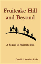 Fruitcake Hill and Beyond: A Sequel to Fruitcake Hill
