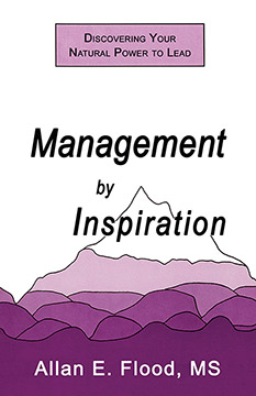 Management by Inspiration: Discovering Your Natural Power to Lead