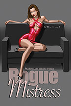 Rogue Mistress Shadow Lane Volume Twelve: A Novel of Sex, Spanking and Fetish Romance