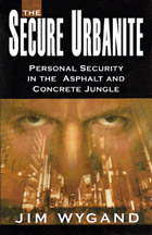The Secure Urbanite: Personal Security in the Asphalt and Concrete Jungle