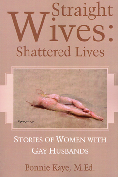 Straight Wives, Shattered Lives: Stories of Women with Gay Husbands