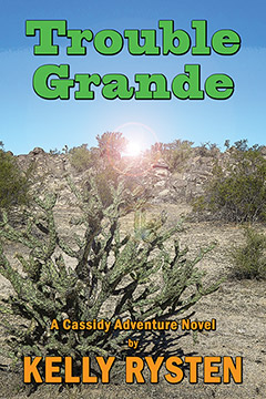 Trouble Grande: A Cassidy Adventure Novel