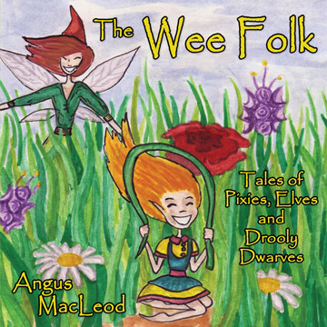 The Wee Folk: Tales of Pixies, Elves and Drooly Dwarves